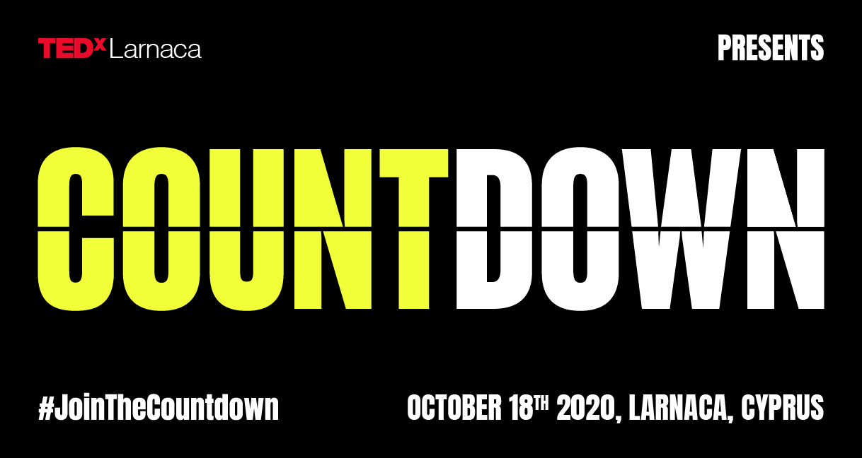 To TEDxLarnaca Countdown θα πραγματοποιηθεί την Κυριακή 18 Οκτωβρίου 2020 στη Λάρνακα